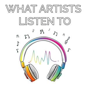 What Artists Listen To : An Art & Music Podcast by Pia Pack