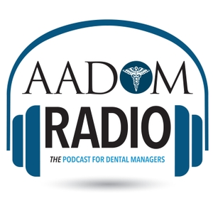 AADOM Radio-THE Podcast For Dental Managers by John Stamper