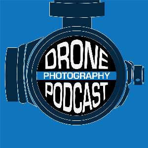 Drone Photography Podcast by Drone Photography Podcast