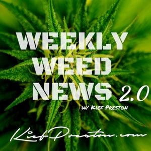 Weekly Weed News 2.0 w/ Kief Preston by Kief Preston