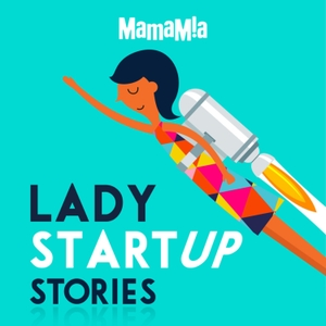 Lady Startup by Mamamia Podcasts