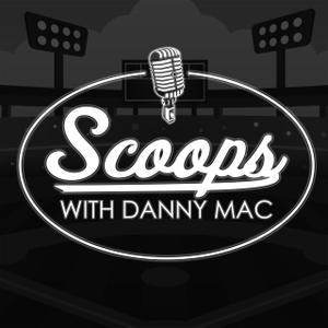 Scoops with Danny Mac by Dan McLaughlin
