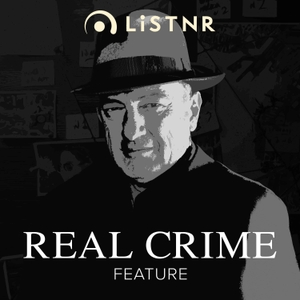 Real Crime: Feature by LiSTNR