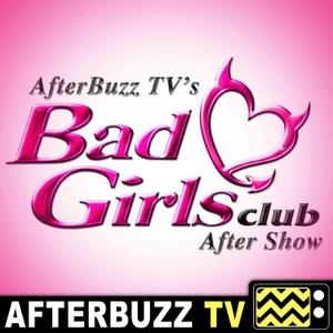 The Bad Girls Club Podcast by AfterBuzz TV