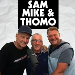 Sam, Mike & Thomo