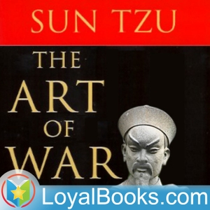 The Art of War by Sun Tzu by Loyal Books