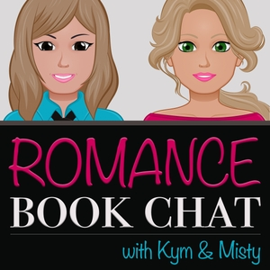 ROMANCE BOOK CHAT by Misty Dietz & Kym Roberts