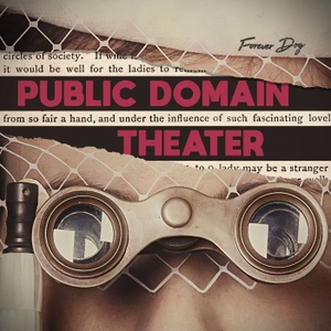 Public Domain Theater with Kelly Nugent and Lindsay Katai by Forever Dog