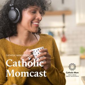 Catholic Momcast by Lisa Hendey, Danielle Bean. Allison Gingras