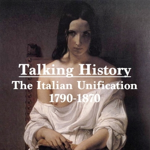 Talking History: The Italian Unification by Benjamin & Adam Ashwell