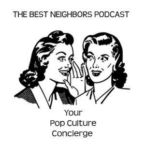 Best Neighbors Podcast by Erin & Margo