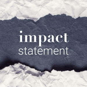 Impact Statement by Impact Statement