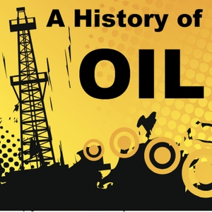 A History of Oil by History of Oil