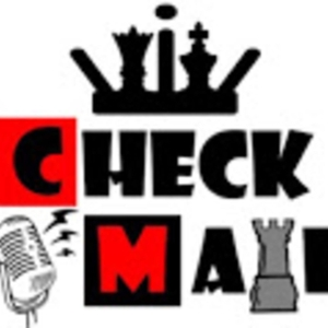 The CheckMate Podcast by CheckMate