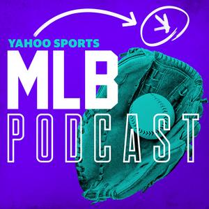 Yahoo Sports MLB Podcast by Yahoo Sports