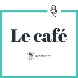 Le Café LiveMentor by LiveMentor