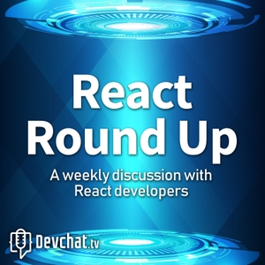 React Round Up by DevChat.tv