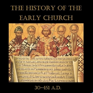 The History of the Early Church by Terry Young