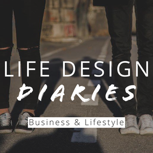 Life Design Diaries   Business & Lifestyle Podcast by Ross Menghini & Lucy Menghini