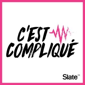 C'est compliqué by Slate.fr