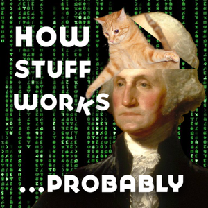 How Stuff Works Probably by How Stuff Works Probably