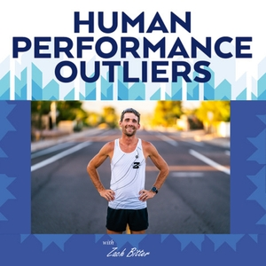 Human Performance Outliers Podcast by Zach Bitter Shawn Baker