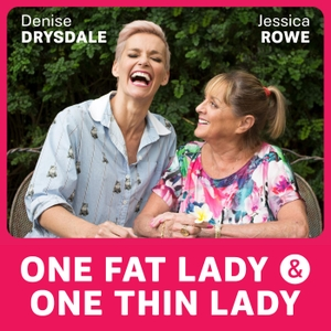 One Fat Lady and One Thin Lady by Jessica Rowe And Denise Drysdale