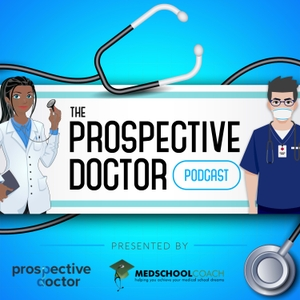 Prospective Doctor (from MedSchoolCoach) by Erkeda DeRouen, MD