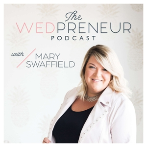 The Wedpreneur Podcast by Mary Swaffield | Wedding Business Strategist