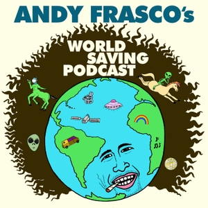 Andy Frasco's World Saving Podcast by Andy Frasco