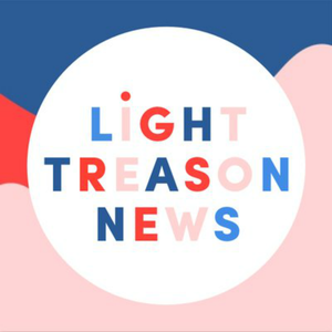Light Treason News by Light Treason News