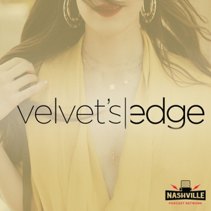 Velvet's Edge with Kelly Henderson by Nashville Podcast Network