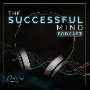 David Neagle | The Successful Mind Podcast by David Neagle | The Successful Mind Podcast