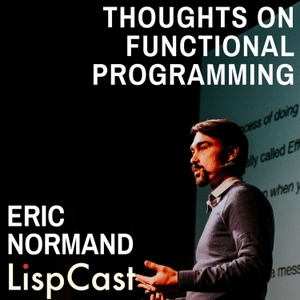 Thoughts on Functional Programming Podcast by Eric Normand by Eric Normand