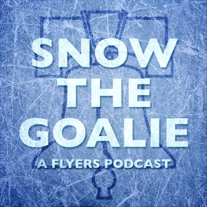 Snow the Goalie: A Flyers Podcast by Crossing Broad