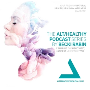 THE ALT/HEALTHY PODCAST BY BECKI RABIN by THE ALT/HEALTHY PODCAST BY BECKI RABIN