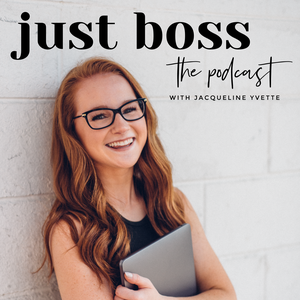 Just Boss: The Podcast by Jacqueline Yvette