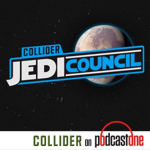 Collider Jedi Council by PodcastOne