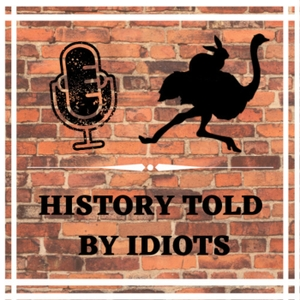History Told By Idiots by History Told By Idiots