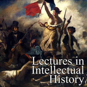 Lectures in Intellectual History by Institute of Intellectual History, University of St Andrews