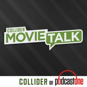 Collider Movie Talk by PodcastOne