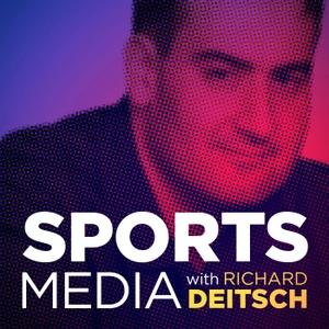 Sports Media with Richard Deitsch by Cadence13 and Richard Deitsch