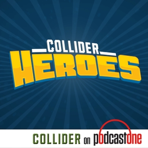 Collider Heroes by PodcastOne