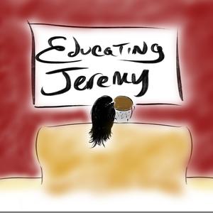 Educating Jeremy by Educating Jeremy