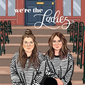 We're The Ladies by Carrie & Julia