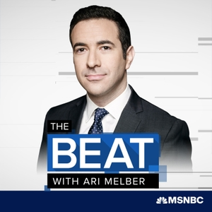 The Beat with Ari Melber by Ari Melber, MSNBC