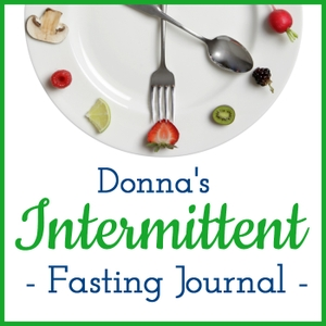Donna's Intermittent Fasting Journal by Donna Reish