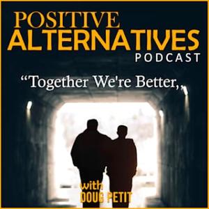 Positive Alternatives by Doug Petit