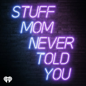 Stuff Mom Never Told You by iHeartRadio