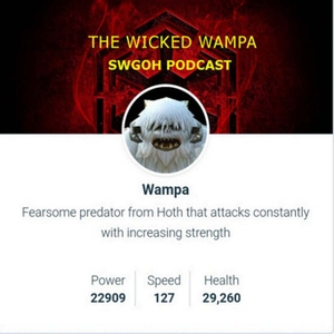 Wicked Wampa SWGOH Podcast by Chris Gannon